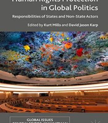 Human Rights Protection In Global Politics: Responsibilities Of States And Non-State Actors PDF