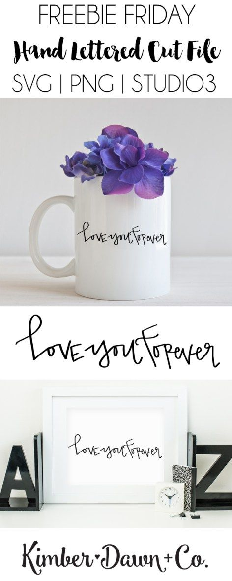 Hand Lettered Love You Forever Free SVG Cut File in PNG, SVG and STUDIO3 formats! | kimberdawnco.com
