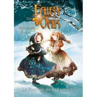 Fairy Oak Le Pouvoir De La Lumiere Tome 03 Fairy Oak Elisabetta Gnone Broche Achat Livre Amour Cache Livre Trahison