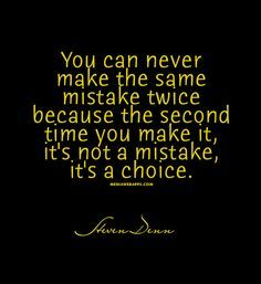 doing the same thing over and over is not a mistake it is a choice - Google Search