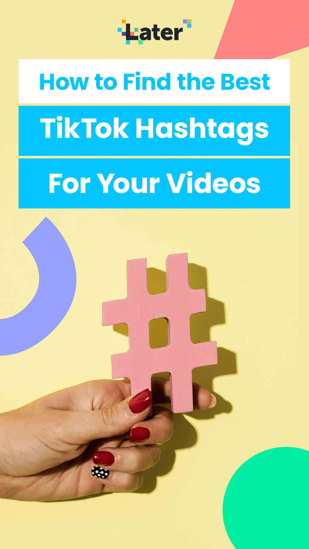 How To Find The Best Tiktok Hashtags For Your Videos Later Blog Hashtags For Likes Facebook Strategy Twitter Strategy