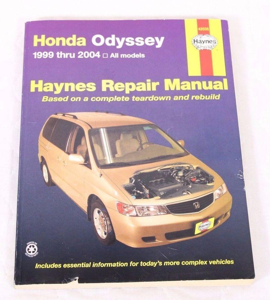 Haynes Automotive Repair Manual: Honda Odyssey 1999 Thru 2004 by John H.  Haynes and John A.
