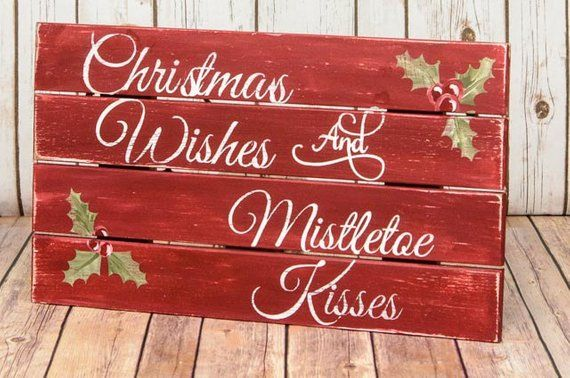 christmas pallet sign christmas wishes mistletoe kisses christmas wood sign holiday wood sign