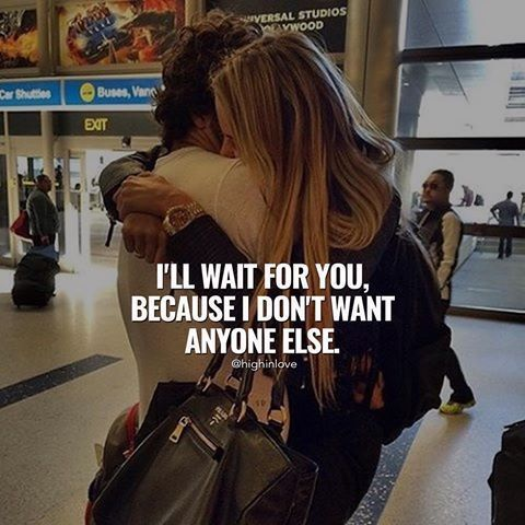 I'll Wait For You, Because I Don't Want Anyone Else is part of Love quotes -