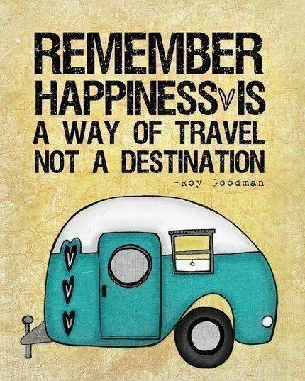 ----------------------------------------------------REMEMBER HAPPINESS IS A WAY OF TRAVEL NOT A DESTINATION