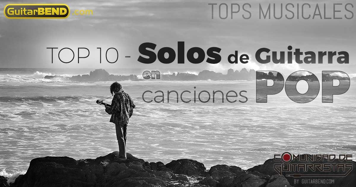 Top 10 de solos de guitarra en canciones pop