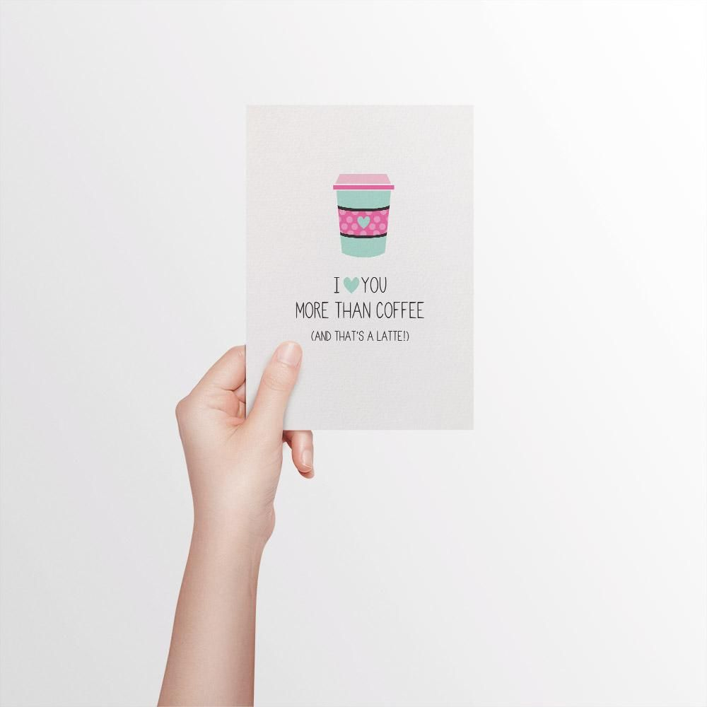 Love You More Than Coffee With Images Funny Love Cards