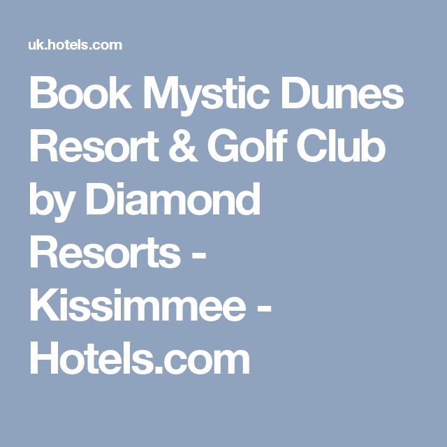 Book Mystic Dunes Resort Golf Club By Diamond Resorts