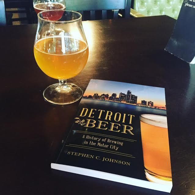 Detroit Beer A History Of Brewing The Motor City Beer Michigan