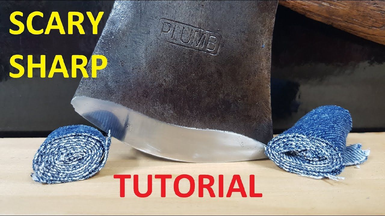 How To Sharpen A Hatchet Or Axe To A Scary Sharp Edge Youtube Hatchet Axe Metal Working Projects
