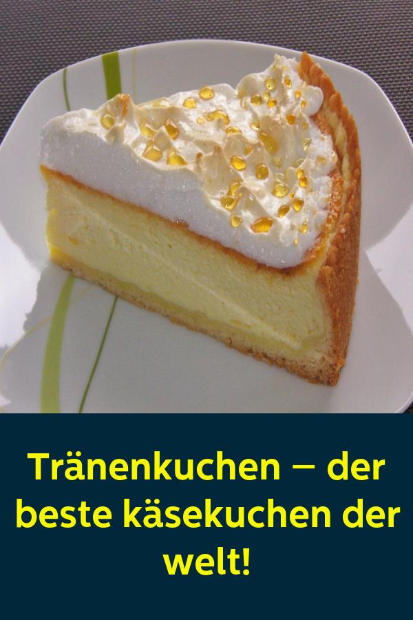 Tranenkuchen Der Beste Kasekuchen Der Welt Cake Desserts Food