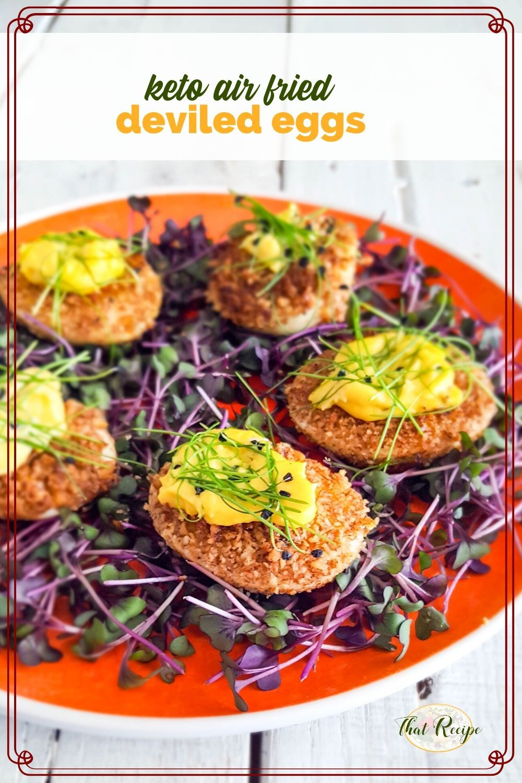 Keto Air Fried Deviled Eggs an Elegant but Easy Appetizer