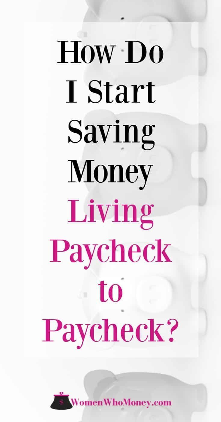 How Do You Start Saving Money Living Paycheck to Paycheck? #startsavingmoney