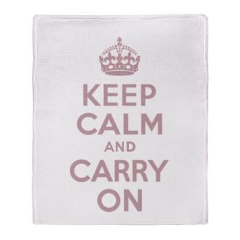 Keep Calm And Carry On Throw Blanket Love It Pinterest Adorable Keep Calm And Throw A Blanket On It