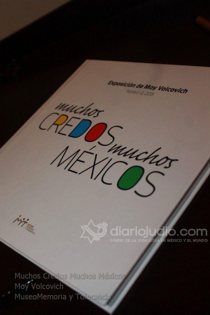 """Muchos Credos; Muchos Méxicos"""", exposición de Moy Volcovich en el Museo de Memoria y Tolerancia - http://masideas.com/2015/02/19/muchos-credos-muchos-mexicos-exposicion-de-moy-volcovich-en-el-museo-de-memoria-y-tolerancia/"""