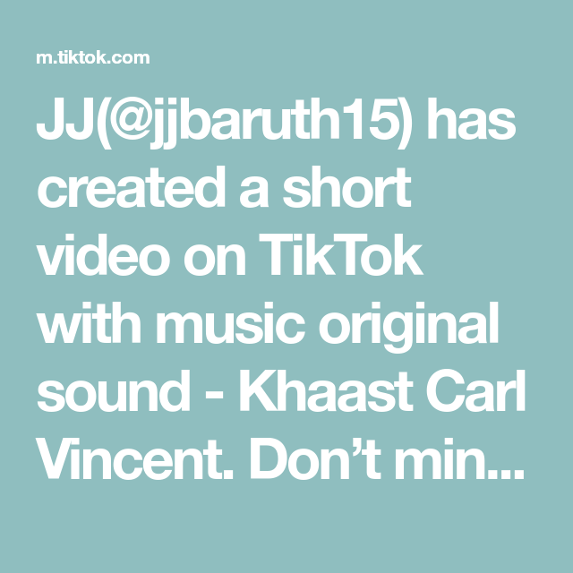 Jj Jjbaruth15 Has Created A Short Video On Tiktok With Music Original Sound Khaast Carl Vincent Don T Mind Me People Just Carl Vincent The Originals Music