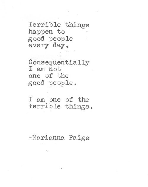 I Am A Terrible Thing Words Quotes Sayings