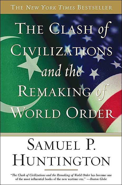 Samuel Huntington Clash Of Civilizations Politica Padri
