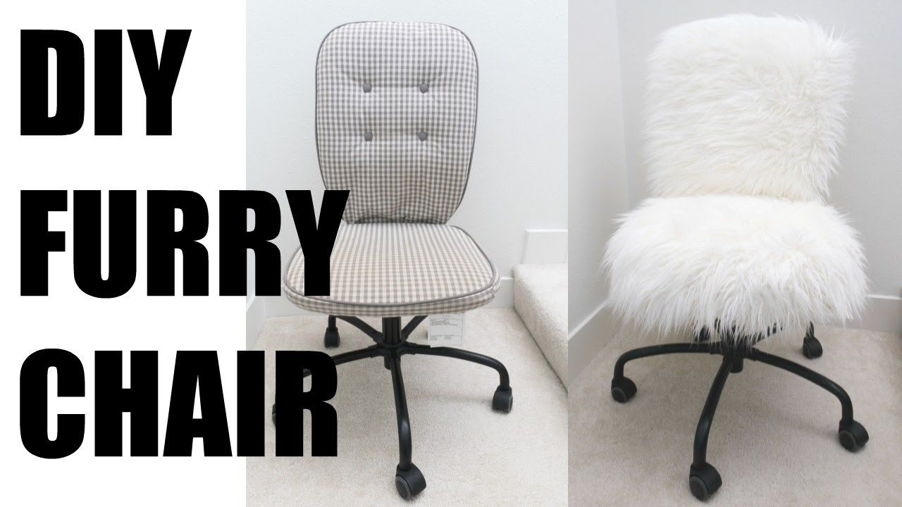 Desk Chair Youtube Banquet Covers Hs Code Diy Fur More Serein Decorating On A Budget