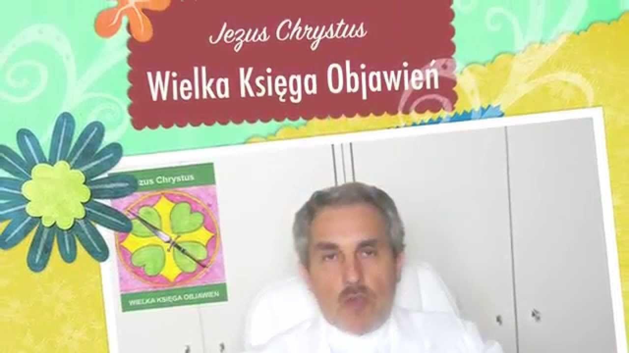 Panie, bądź pozdrowiony 2. Wielka Księga Objawień Jezus Chrystus
