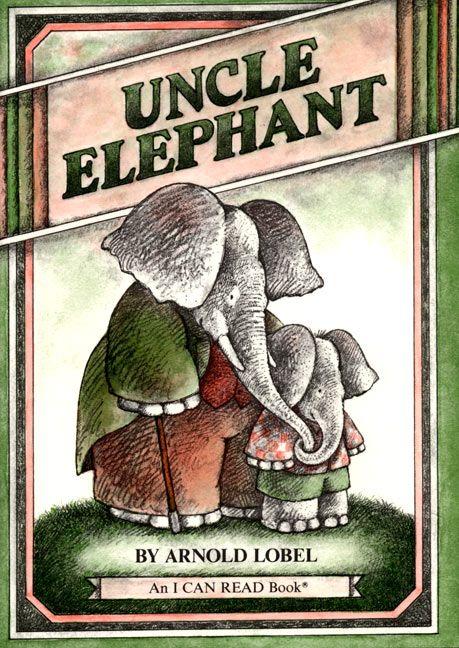 Uncle Elephant by Arnold Lobel.