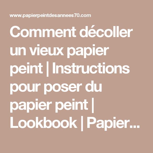 comment dcoller un vieux papier peint instructions pour poser du papier peint lookbook
