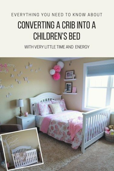 Everything You Need to Know About Converting a Crib Into a ...
