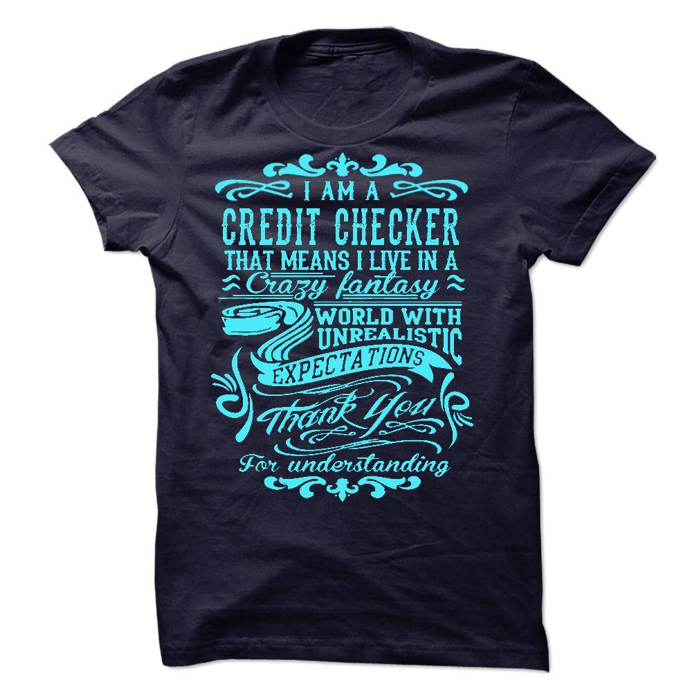 I Am A Credit Checker T Shirt, Hoodie, Sweatshirts - tshirt design #Style #Athlete