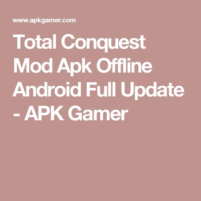 Total Conquest Mod Apk Offline Android Full Update Apk Gamer Download Games Download Hacks Mod Просмотров 887 тыс.6 месяцев назад. total conquest mod apk offline android