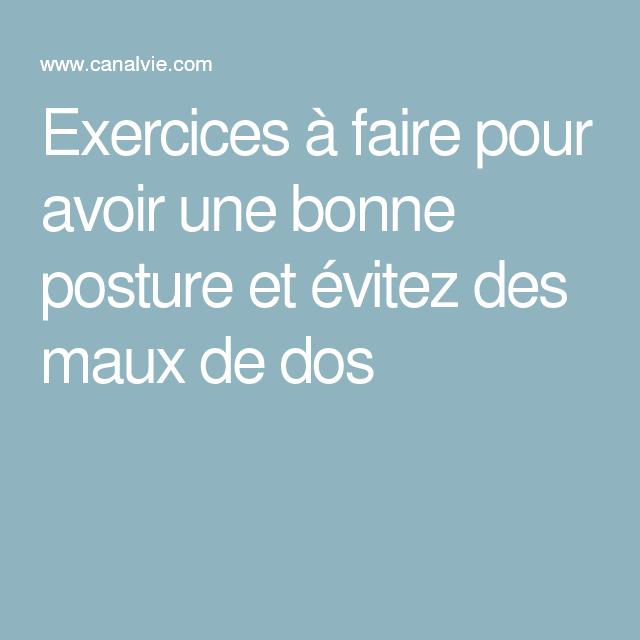 Exercices à faire pour avoir une bonne posture et évitez des maux de dos