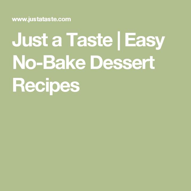 Just a Taste | Easy No-Bake Dessert Recipes