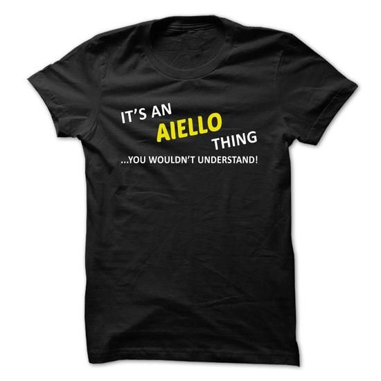 Its an AIELLO thing... you wouldnt understand! - #gift table #grandma gift. FASTER => https://www.sunfrog.com/Names/Its-an-AIELLO-thing-you-wouldnt-understand-xzvbkczdwt.html?68278