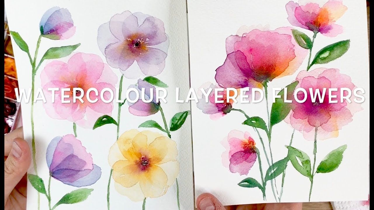 Layered Watercolour Flowers Youtube Watercolor Flowers