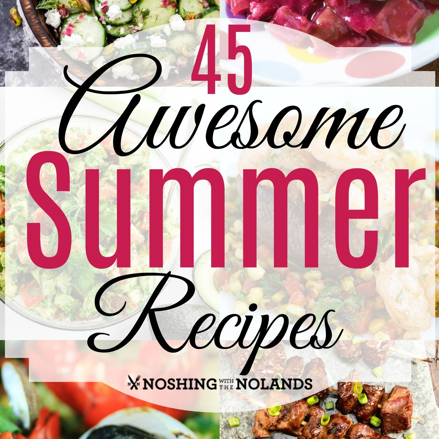 45 Awesome Summer Recipes Summer Is The Time For Some Great Dishes Some Are Classics That We Pull Out From Ye Summer Recipes Roasted Vegetable Recipes Recipes