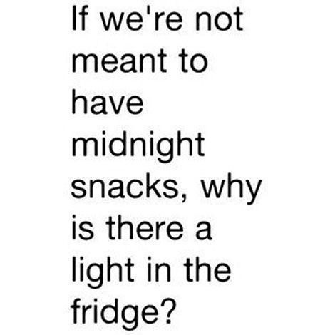 Midnight Snack Funny Joke Quote Funny Quotes Fun Quotes Funny