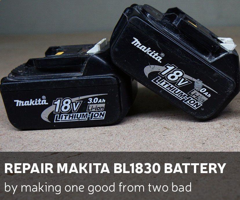 Bring Old Batteries Back To Life Again Diy Repair Makita Bl1830 Battery By Making One Good From Two Bad Bring Old Batter Fun To Be One Repair Battery Repair