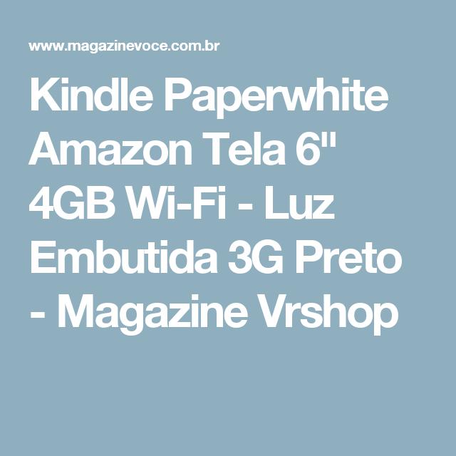 "Kindle Paperwhite Amazon Tela 6"" 4GB Wi-Fi - Luz Embutida 3G Preto - Magazine Vrshop"