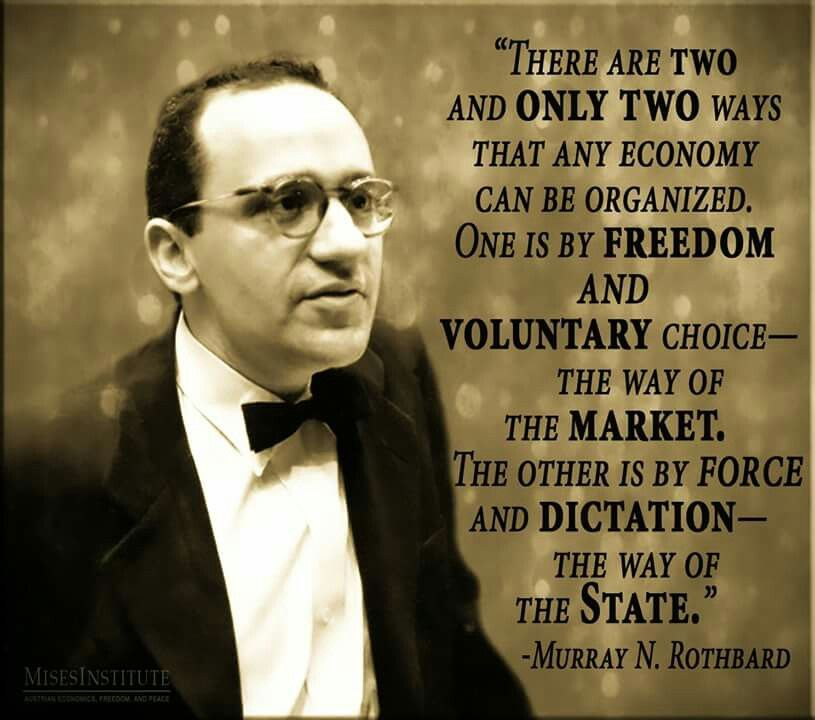 There are two and only two ways that any economy can be organized ...
