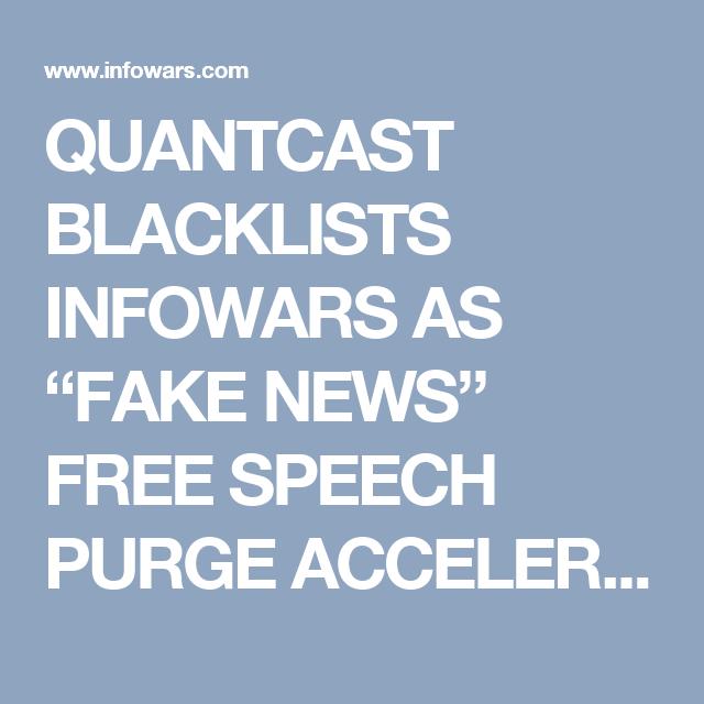 "QUANTCAST BLACKLISTS INFOWARS AS ""FAKE NEWS"" FREE SPEECH PURGE ACCELERATES"