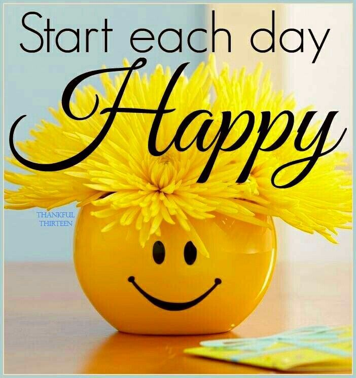 Start Each Day Happy Quote Cute Good Morning Quotes Good Morning Quotes Happy Morning