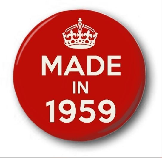 Made In 1959   1 Inch / 25Mm Button Badge   Novelty Cute 59Th