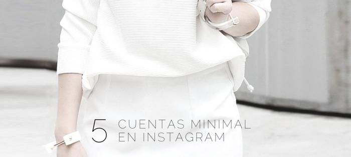 5 cuentas minimal que sigo en Instagram by Damari Vergara style blogger chilena www.damarivergara.com