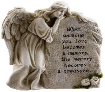 """""""When someone you love becomes a memory, the memory becomes a treasure."""""""