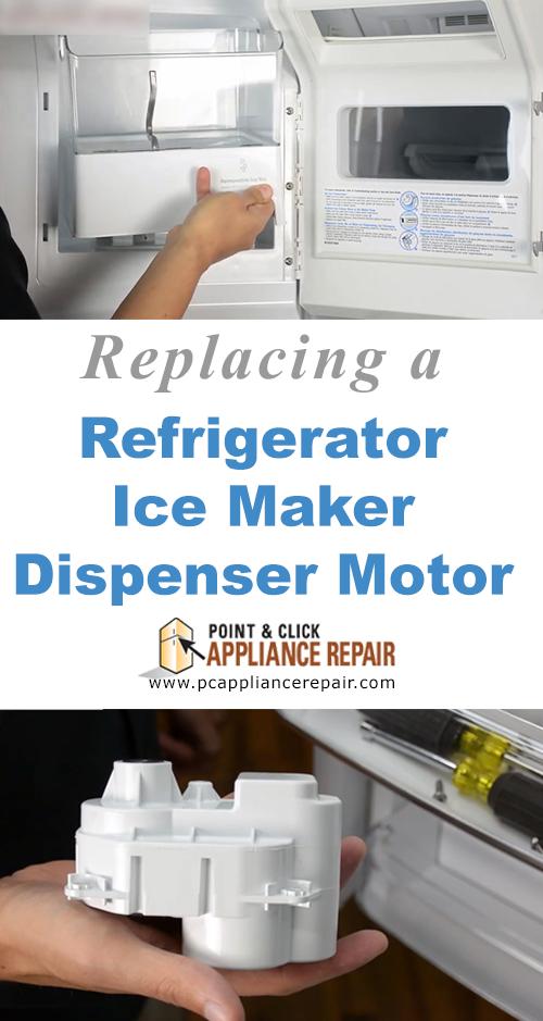 Replacing An Ice Maker Dispenser Motor Refrigerator Ice Maker