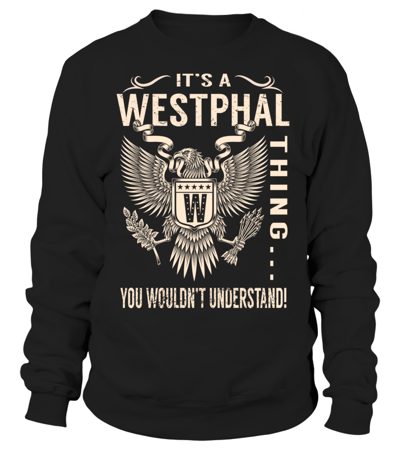 It's a WESTPHAL Thing, You Wouldn't Understand