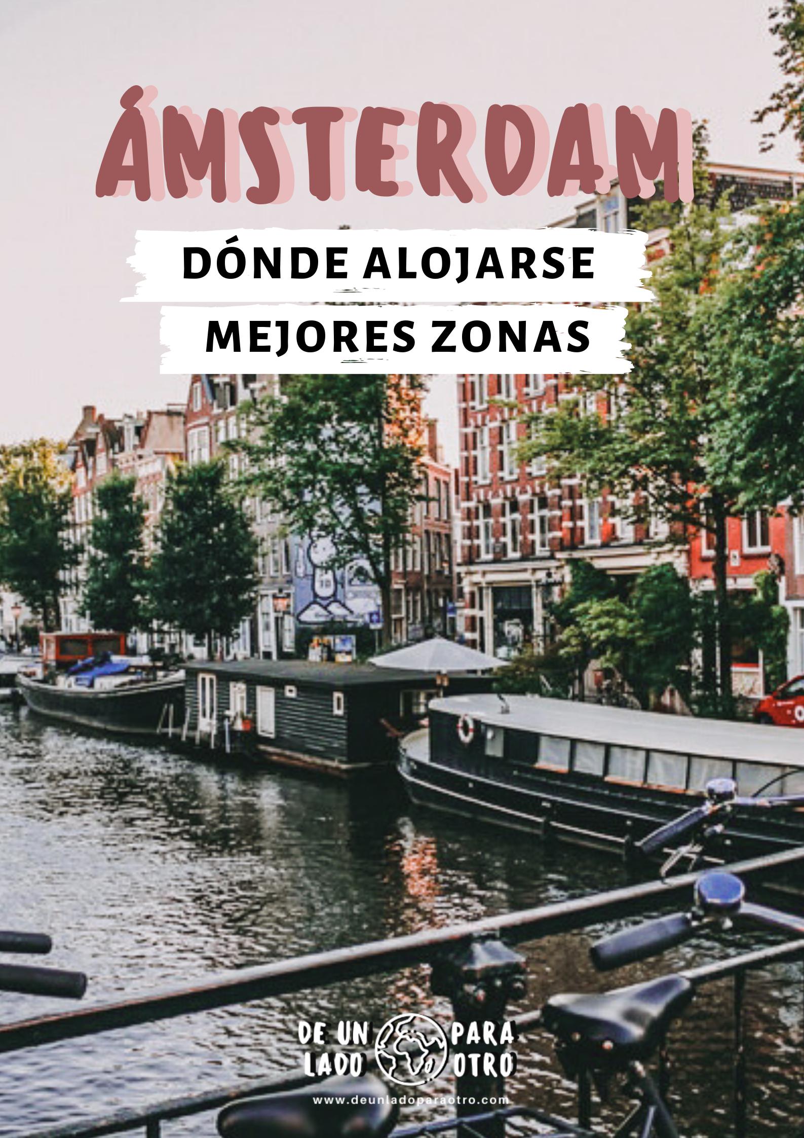 Dónde Alojarse En ámsterdam Mejores Zonas Y Hoteles Amsterdam Que Hacer Viaje A Amsterdam Canales De Amsterdam