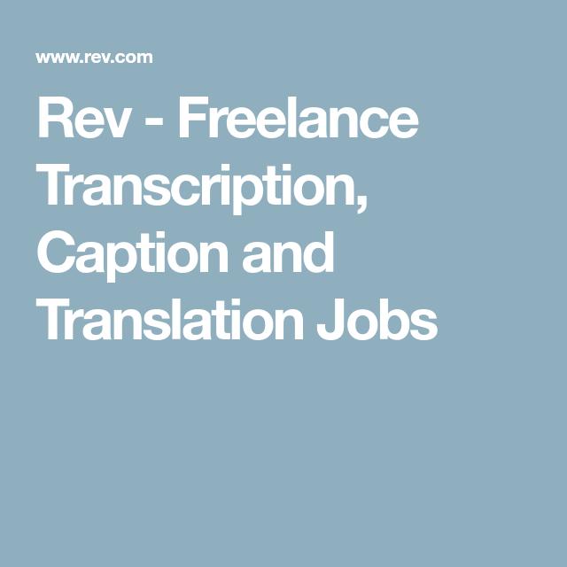Rev - Freelance Transcription, Caption and Translation Jobs