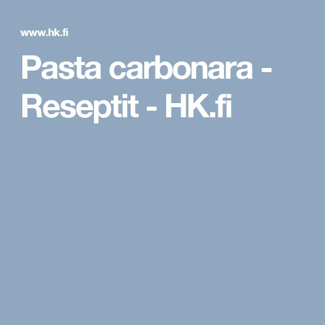 Pasta carbonara - Reseptit - HK.fi