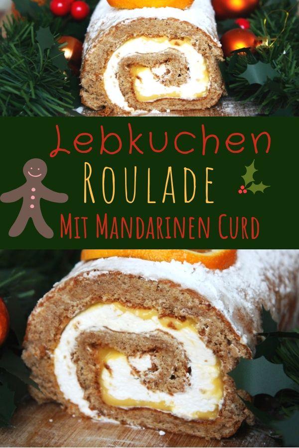 Lebkuchen Roulade mit Vanillesahne und Mandarinen Curd #rollcake