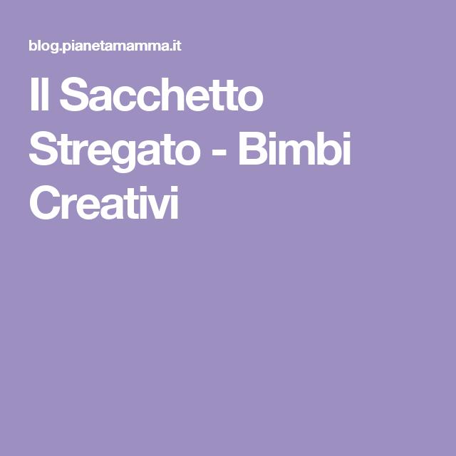 Il Sacchetto Stregato - Bimbi Creativi